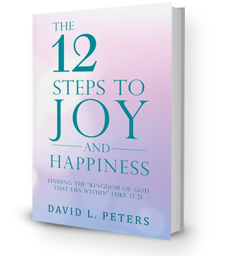 The 12 Steps to Joy and Happiness (cont.)